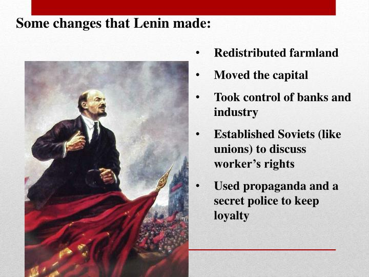 Some changes that Lenin made: