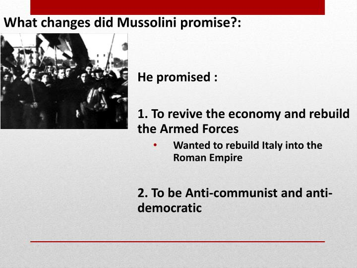 What changes did Mussolini promise?: