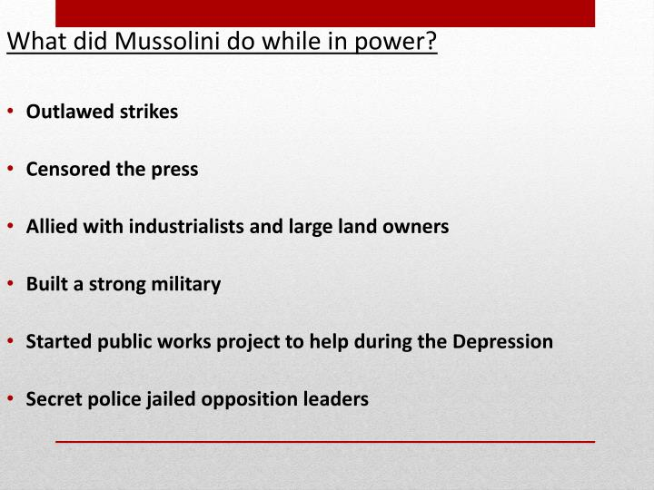 What did Mussolini do while in power?