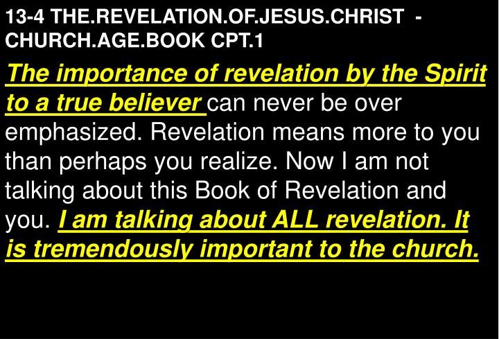 13-4 THE.REVELATION.OF.JESUS.CHRIST  -  CHURCH.AGE.BOOK CPT.1