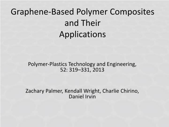 Graphene based polymer composites and their applications