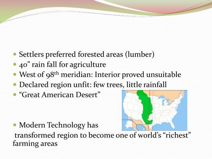 Settlers preferred forested areas (lumber)
