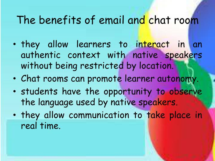The benefits of email and chat room