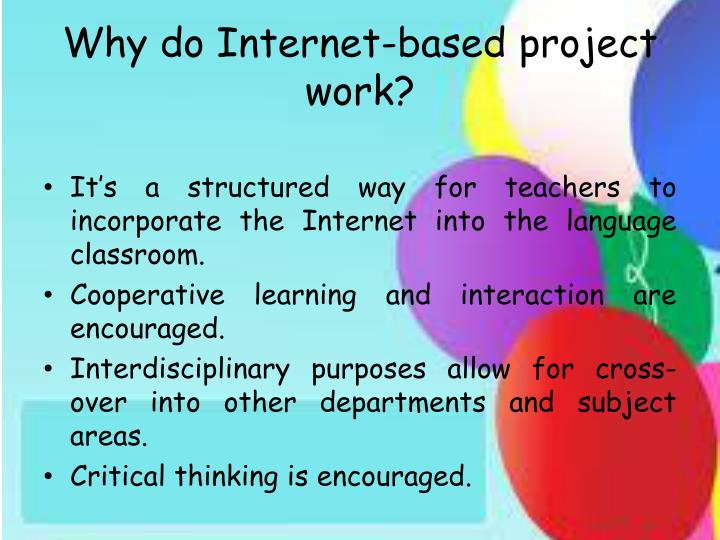 Why do internet based project work