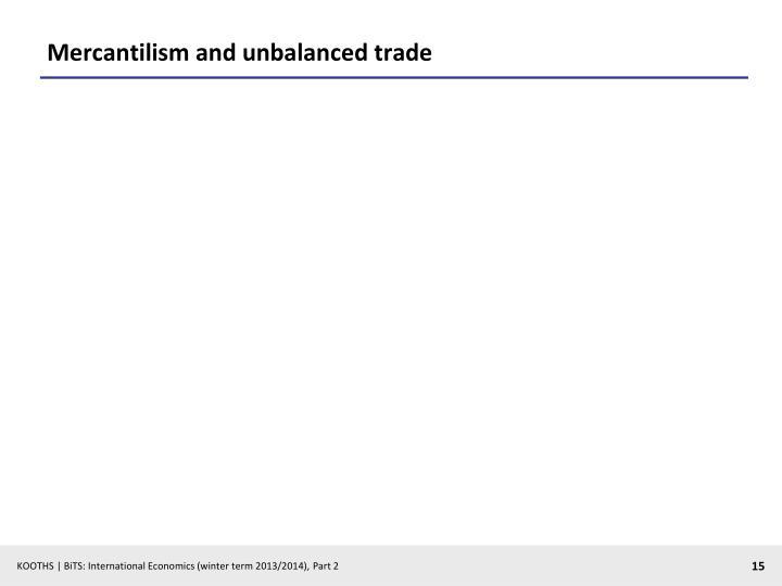 Mercantilism and unbalanced