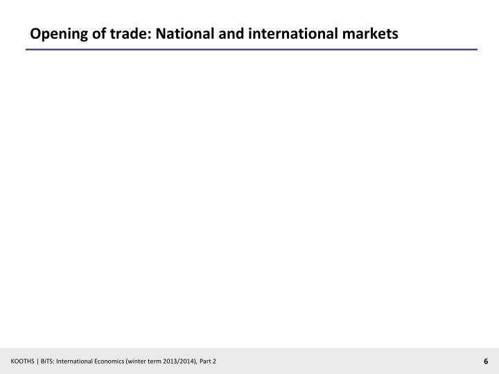 Opening of trade: National and international markets