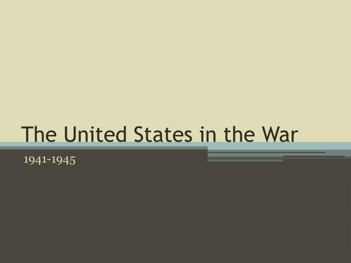 the united states in the war n.