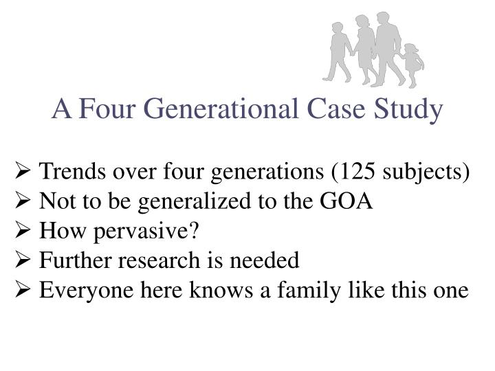 A Four Generational Case Study