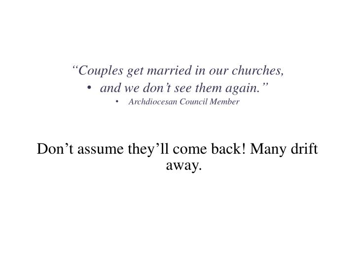 """Couples get married in our churches,"