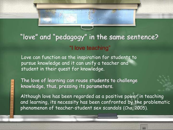"""""""love"""" and """"pedagogy"""" in the same sentence?"""