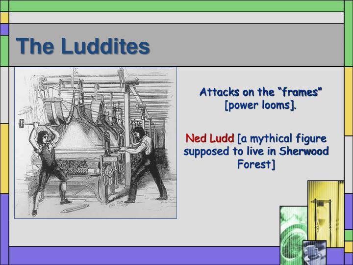 The Luddites