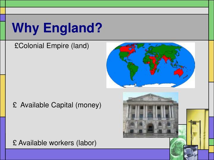 Why England?