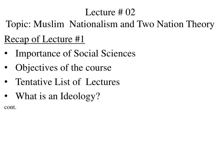 lecture 02 topic muslim nationalism and two nation theory n.