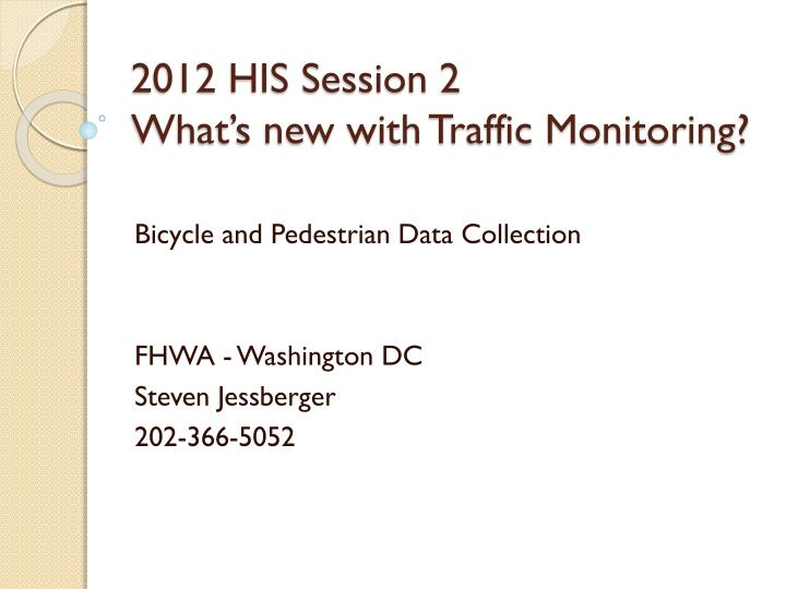 2012 his session 2 what s new with traffic monitoring