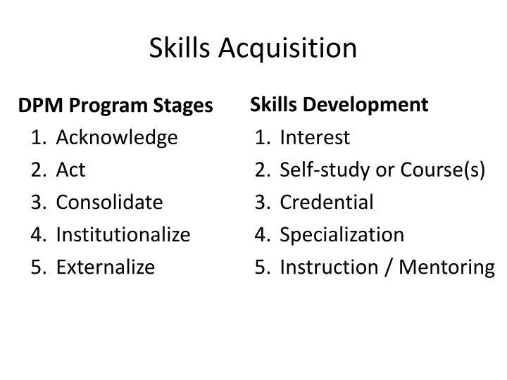 Skills Acquisition