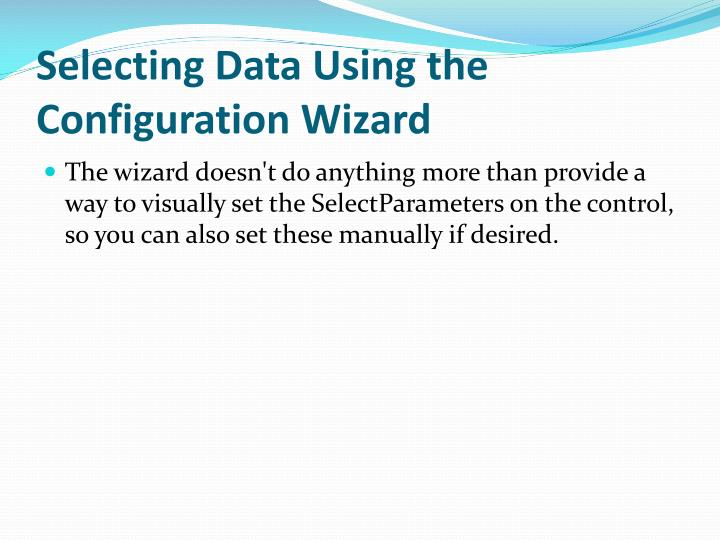 Selecting Data Using the Configuration Wizard