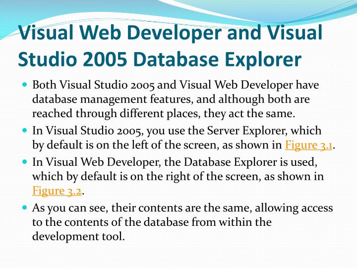 Visual Web Developer and Visual Studio 2005 Database