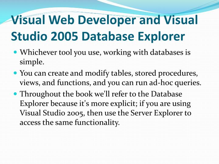 Visual Web Developer and Visual Studio 2005 Database Explorer
