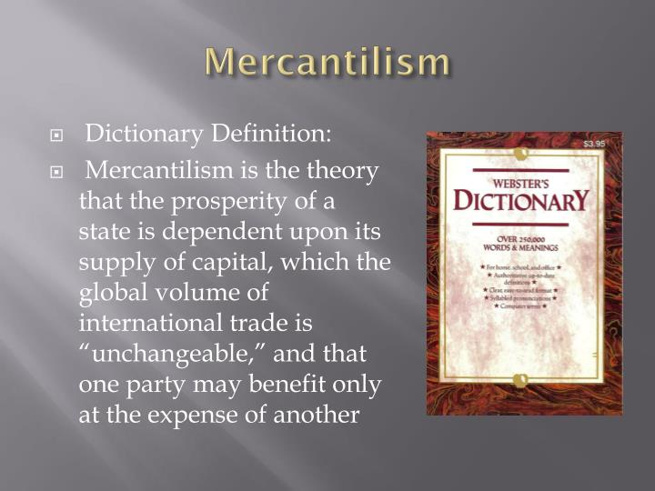 influence of mercantilism on international trade theories Mercantilism is an economic theory that advocates government regulation of international trade to generate wealth and strengthen national power merchants and the government work together to reduce the trade deficit and create a surplus.