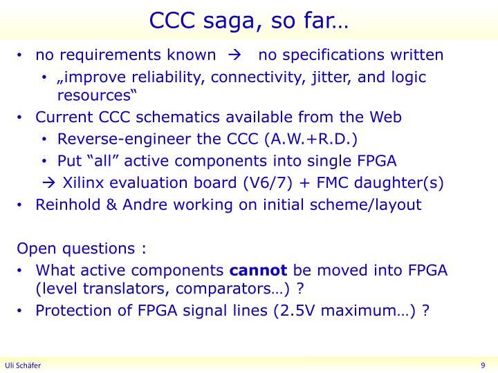 CCC saga, so far…