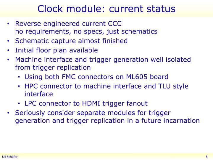 Clock module: current status