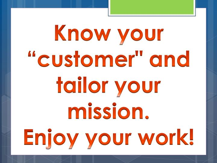 "Know your ""customer"" and"