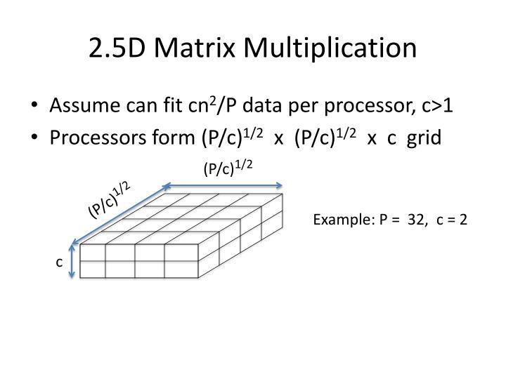 2.5D Matrix Multiplication