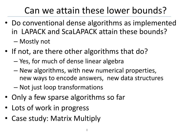 Can we attain these lower bounds?