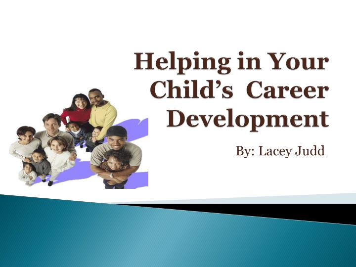 helping in your child s career development