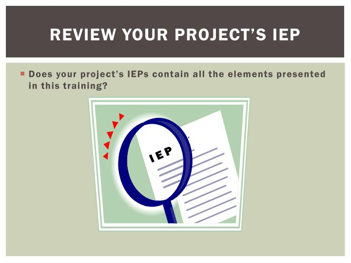 Review Your Project's IEP