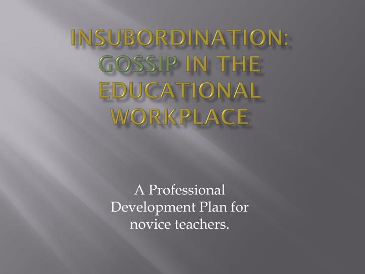 Insubordination gossip in the educational workplace