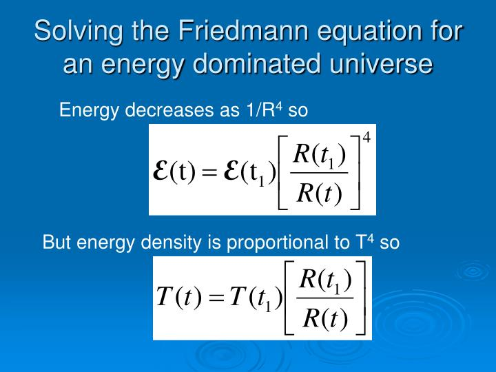 Solving the Friedmann equation for an energy dominated universe