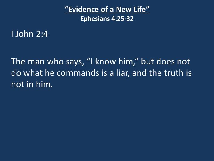 Evidence of a new life ephesians 4 25 321