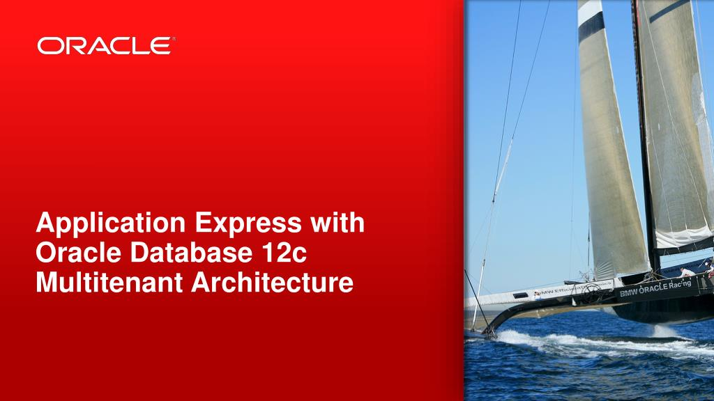 PPT - Application Express with Oracle Database 12c
