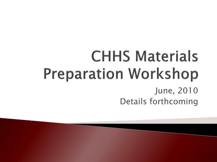 CHHS Materials Preparation Workshop