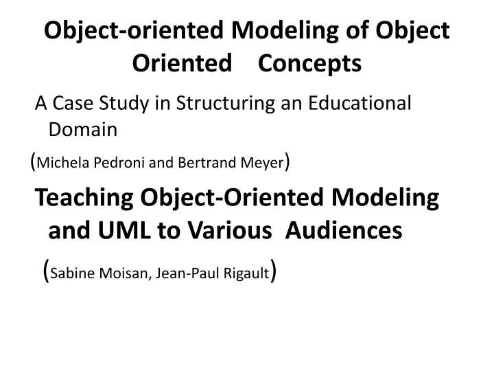 Object oriented modeling of object oriented concepts