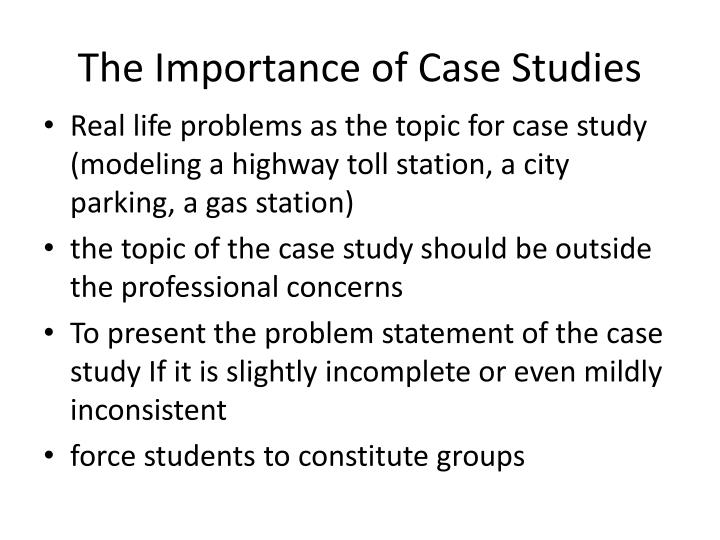 The Importance of Case Studies
