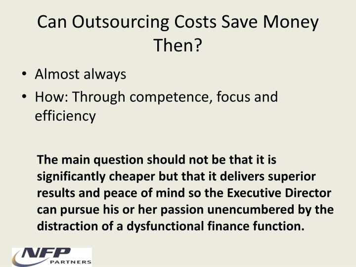 Can Outsourcing Costs Save Money Then?