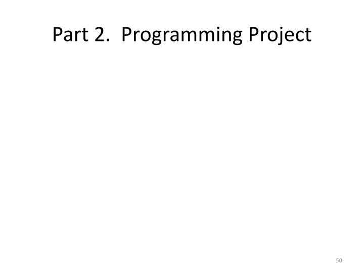Part 2.  Programming Project