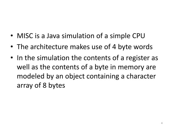MISC is a Java simulation of a simple CPU