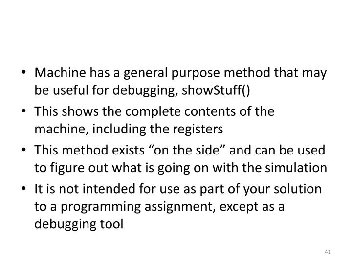 Machine has a general purpose method that may be useful for debugging,
