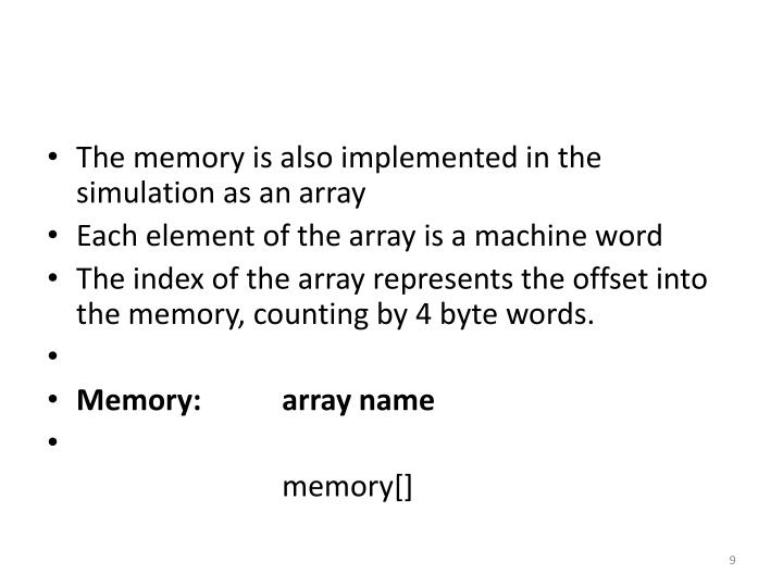 The memory is also implemented in the simulation as an