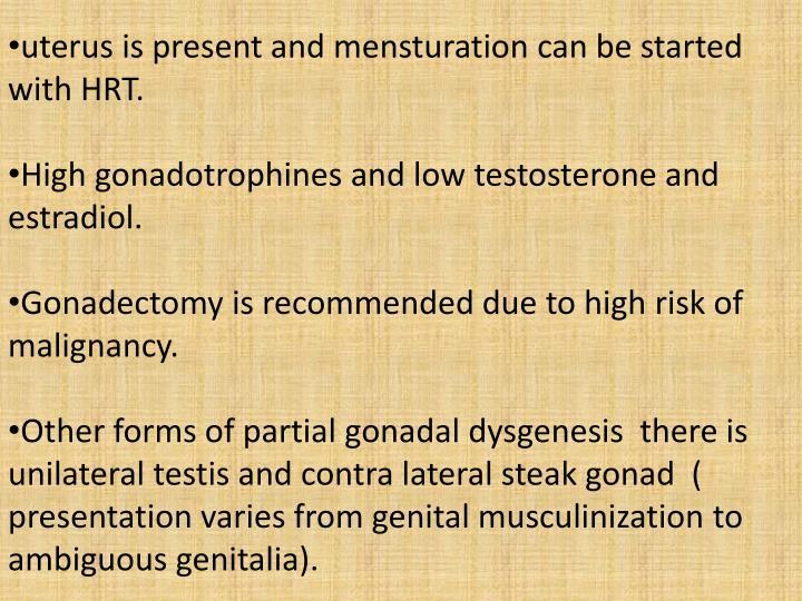 uterus is present and