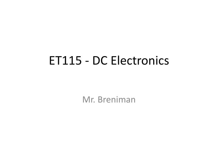 Ppt Et115 Dc Electronics Powerpoint Presentation Free Download Id 2095243