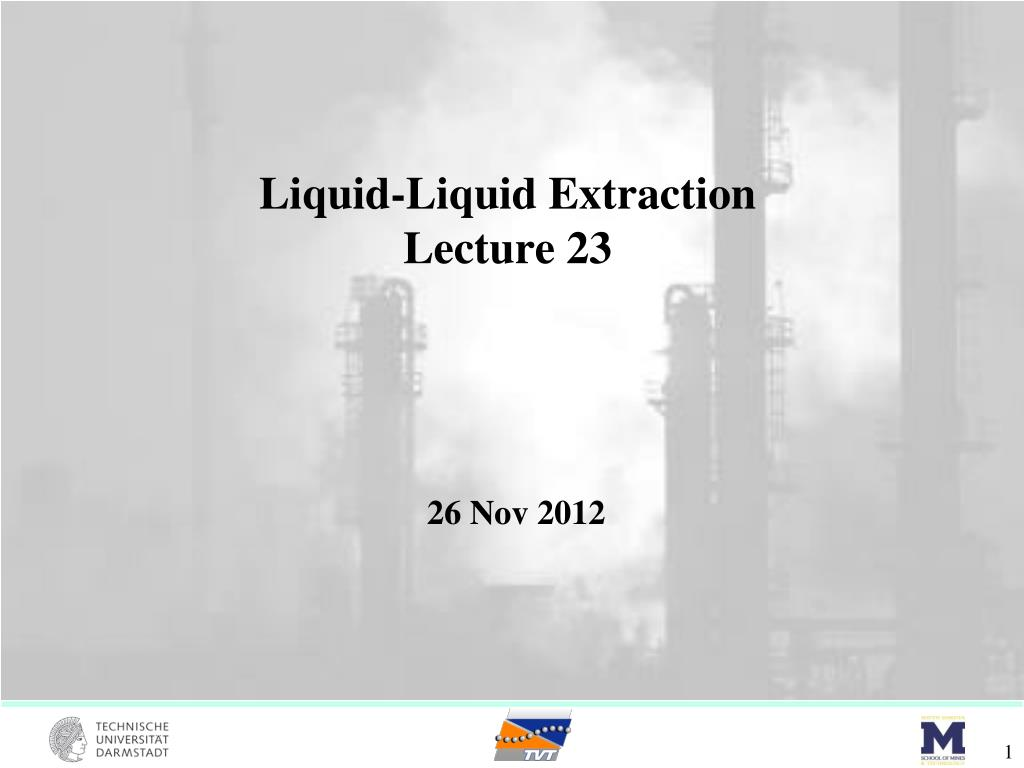 Ppt Liquid Liquid Extraction Lecture 23 Powerpoint Presentation Free Download Id 2095373
