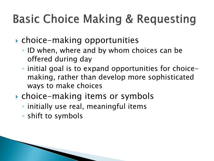 Basic Choice Making & Requesting