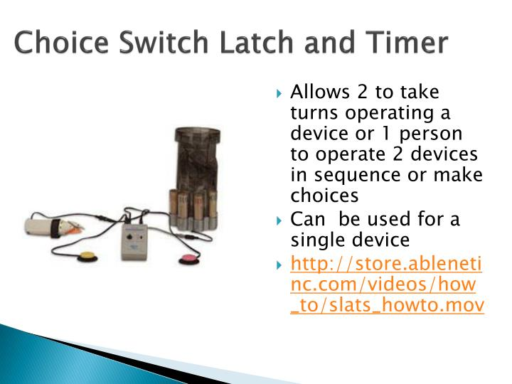 Choice Switch Latch and Timer