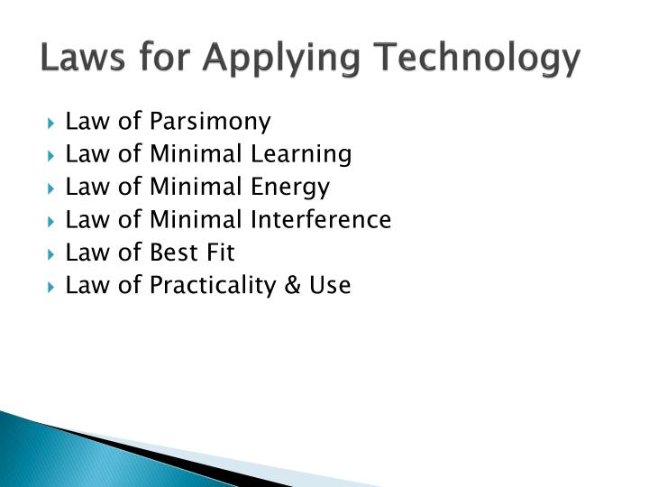 Laws for applying technology