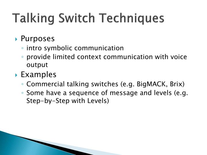 Talking Switch Techniques