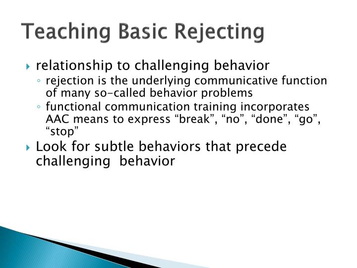 Teaching Basic Rejecting
